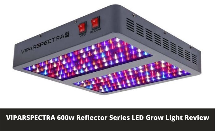 VIPARSPECTRA 600w Reflector Series LED Grow Light Review