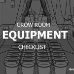 Grow Room Equipment Checklist
